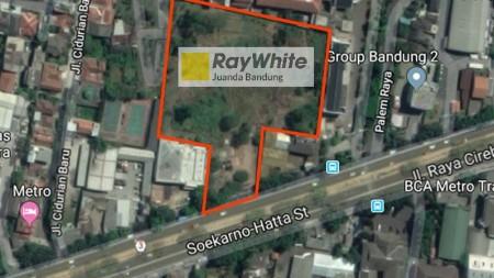 JARANG ADA, Tanah 1 ha di mainroad Soekarno Hatta, dekat Metro Indah Mall